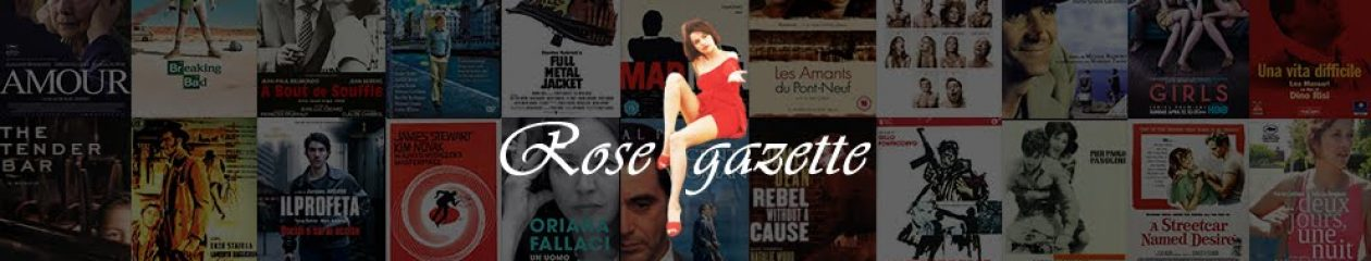 Rose Gazette: un blog per appassionati di cinema, serie tv e libri